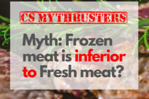 CS Mythbusters 2.1 – Frozen meat is inferior to Fresh meat